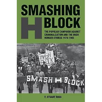 Smashing H-Block - The Popular Campaign Against Criminalization and th
