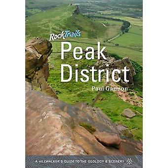 Rock Trails Peak District - A Hillwalker's Guide to the Geology & Scen