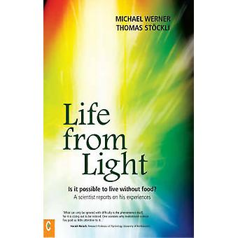 Life from Light - Is it Possible to Live without Food? - A Scientist R