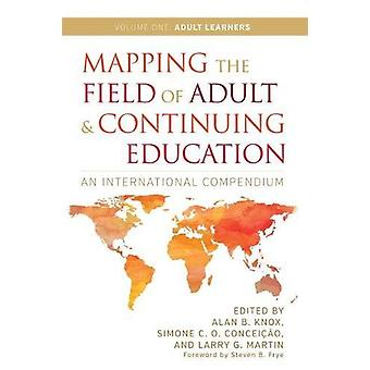 Mapping the Field of Adult and Continuing Education - Volume 1 - Adult