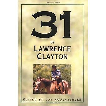 31 da Lawrence Clayton - una cronaca di chiara forcella da Lawrence Clayton -
