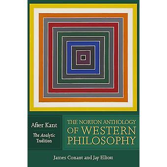 Norton Anthology filozofii zachodu - po Kant przez Richard Sch