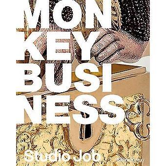 Studio Job - Monkey Business by Job Smeets - Glenn Adamson - 978084784