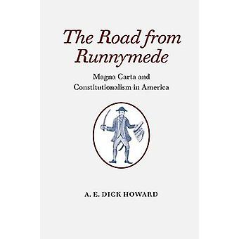 The Road from Runnymede by A. E. Dick Howard - 9780813938066 Book