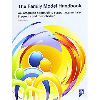 The Family Model - Managing the Impact of Parental Mental Health on Ch