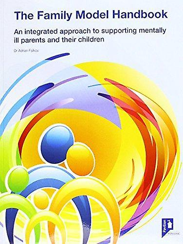 The Family Model - Managing the Impact of Parental Hommestal Health on Ch