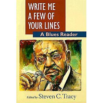 Write Me a Few of Your Lines - A Blues Reader by Steven C. Tracy - 978