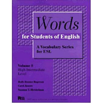 Ord för studenter i engelska: ordförråd serier för ESL: 005 (Pitt serie i engelska som andraspråk)