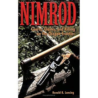 Nimrod: Courts, Claims and Killing on the Oregon Frontier