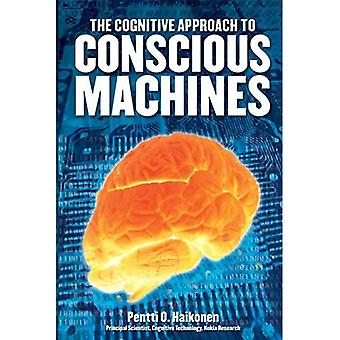 The Cognitive Approach to Conscious Machines