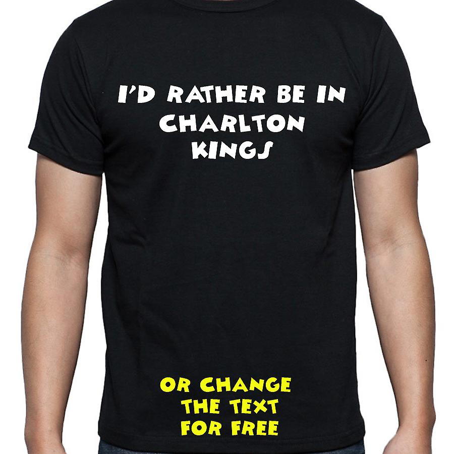 I'd Rather Be In Charlton kings Black Hand Printed T shirt