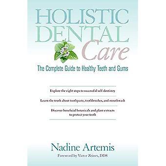 Holistique de soins dentaires: Le Guide complet de dents saines et des gencives