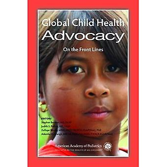 Globale Child Health Advocacy: An vorderster Front