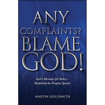 Eventuele klachten? De schuld van God!