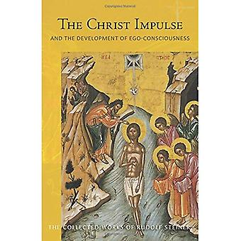 The Christ Impulse: And the Development of Ego-Consciousness (Collected Works of Rudolf Steiner)