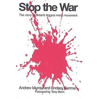 Stop the War: The Story of Britain's Biggest Mass Movement
