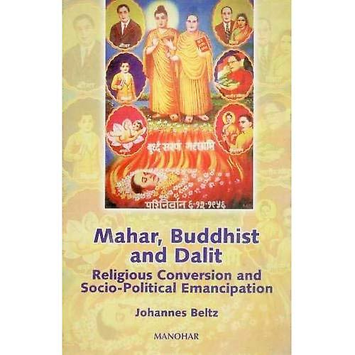 Mahar, Buddhist, and Dalit  Religious Conversion and Socio-Political Ehommecipation