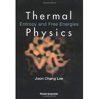 Thermal Physics : Entropy and Free Energies