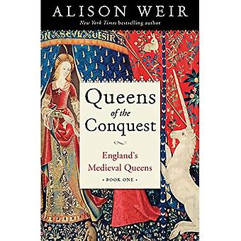 Queens of the Conquest: England's Medieval Queens Book One (England's Medieval Queens)