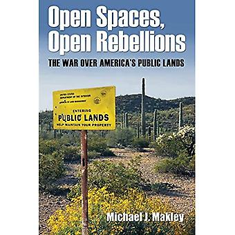 Open Spaces, Open Rebellions: The War over America's Public Lands