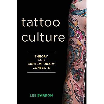 Tattoo Culture: Theory and Contemporary Contexts