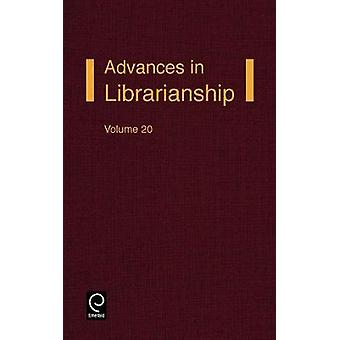Advances in Librarianship Volume 20 by Godden & Ira