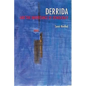 Derrida et l'héritage de la démocratie par Haddad & Samir