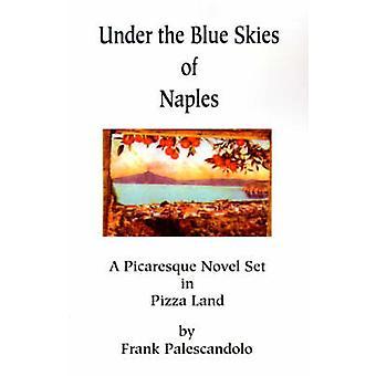 Angi en pikareske roman under den blå himmelen i Napoli i Pizza Land av Palescandolo & Frank