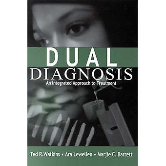 Dual Diagnosis An Integrated Approach to Treatment by Barrett & Marjie C.
