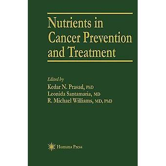 Nutrients in Cancer Prevention and Treatment by Prasad & Kedar N.