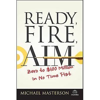 Ready Fire Aim by Masterson