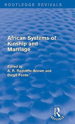 African Systems of Kinship and Marriage by Radcliffemarron & A. R.