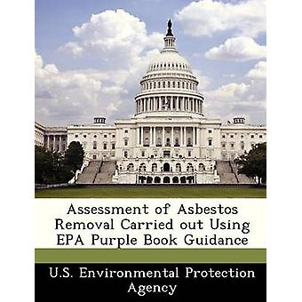 Assessment of Asbestos Removal Carried out Using EPA Purple Book Guidance by U.S. Environmental Protection Agency