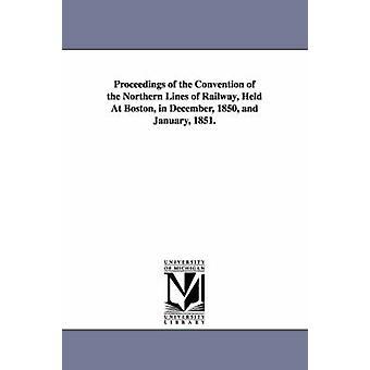 Actes du Congrès des lignes de chemin de fer, tenue à Boston en décembre 1850 et 1851 de janvier du Nord. par none