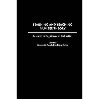 Learning and Teaching Number Theory Research in Cognition and Instruction by Campbell & Stephen R.