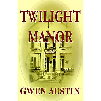 Twilight Manor by Austin & Gwen