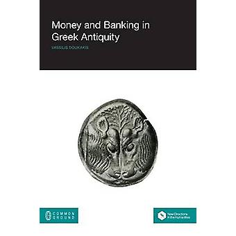 Money and Banking in Greek Antiquity by Doukakis & Vassilis