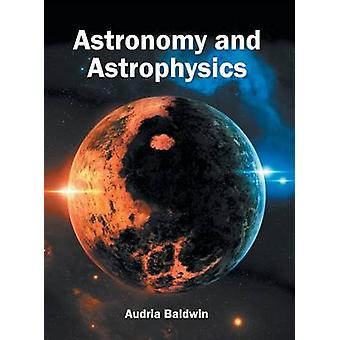 Astronomy and Astrophysics by Baldwin & Audria