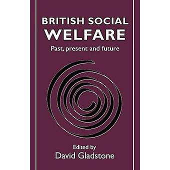 British Social Welfare by Gladstone & D.