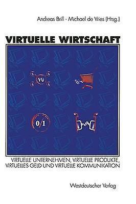 Virtuelle Wirtschaft by Brill & R. Andreas