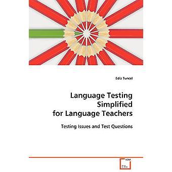Language Testing Simplified for Language Teachers by Tuncel & Ediz