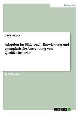 Adoption im Bilderbuch. Entwicklung und exemplarische Anwendung von Qualittskriterien by Kuck & Daniela