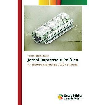 Jornal Impresso e Poltica by Mottinha Santos Romer