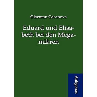 Eduard und Elisabeth bei den Megamikren by Casanova & Giacomo