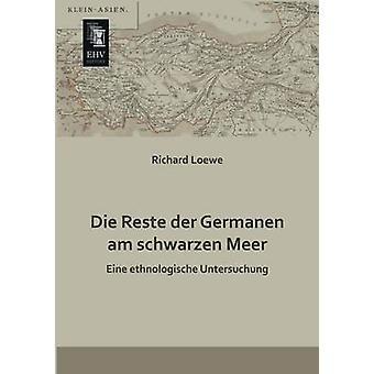Die Reste Der Germanen Am Schwarzen Meer by Loewe & Richard