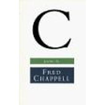 C by Fred Chappell - 9780807117859 Book