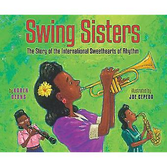 Swing Sisters - The Story of the International Sweethearts of Rhythm b