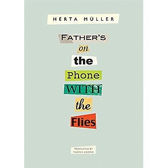 Father's on the Phone with the Flies - A Selection by Father's on the