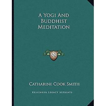A Yogi and Buddhist Meditation by Catharine Cook Smith - 978116305666