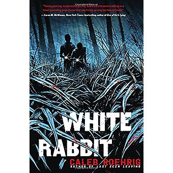 White Rabbit by Caleb Roehrig - 9781250085658 Book